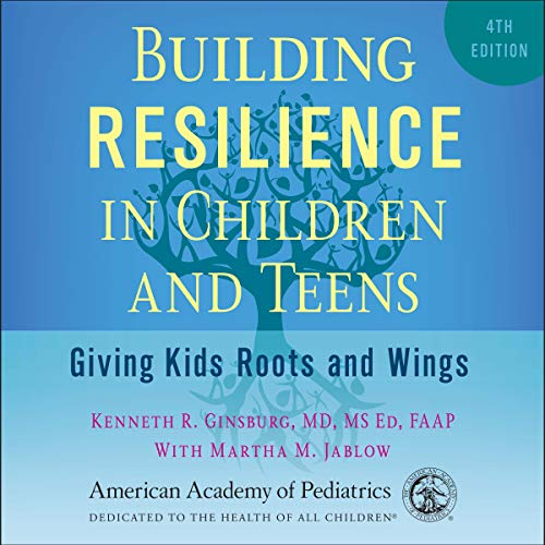 Building Resilience in Children and Teens, 4th Edition cover art