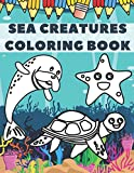 Sea Creatures Coloring Book: Creative Haven Sea Life Ocean Animals For Kids Ages 4-8