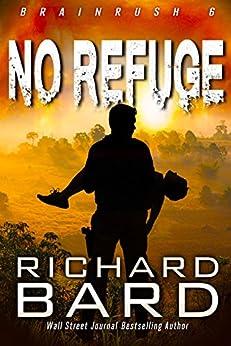 No Refuge (Brainrush Series Book 6) by [Richard Bard]