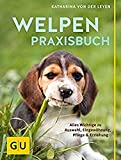 Welpen-Praxisbuch: Alles...