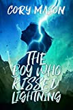 The Boy Who Kissed Lightning