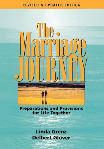 The Marriage Journey: Preparations and Provisions for Life Together