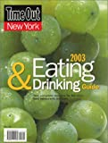 Time out New York's Guide to Eating & Drinking 2003