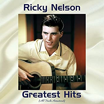 Ricky Nelson Greatest Hits (All Tracks Remastered)