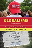 Globalisms - Fourth Edition: Facing the Populist Challenge, Fourth Edition (Globalization) - Manfred B. Steger