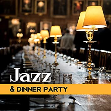 Jazz & Dinner Party -  Soothing Jazz Compilation, Cocktail Mix 2017, Romantic Music for Dinner
