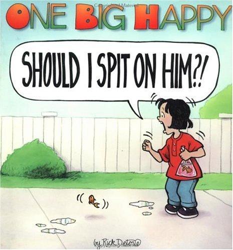 One Big Happy: Should I Spit on Him