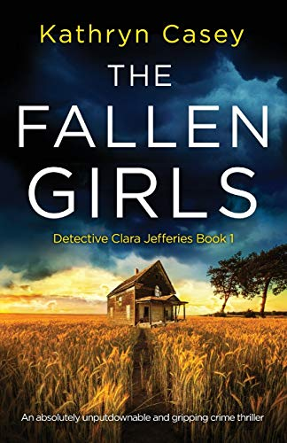 Compare Textbook Prices for The Fallen Girls: An absolutely unputdownable and gripping crime thriller Detective Clara Jefferies  ISBN 9781838886028 by Casey, Kathryn