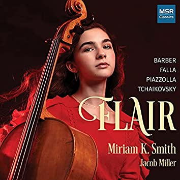 Flair - Music for Cello and Piano by Barber, Falla, Piazzolla and Tchaikovsky