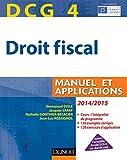 DCG 4 - Droit fiscal 2014/2015 - 8e édition - Manuel et Applications - Manuel et Applications