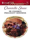 Di Cesare's Pregnant Mistress (Expecting! Book 47)