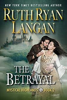 The Betrayal (Mystical Highlands Book 2) by [Ruth Ryan Langan]