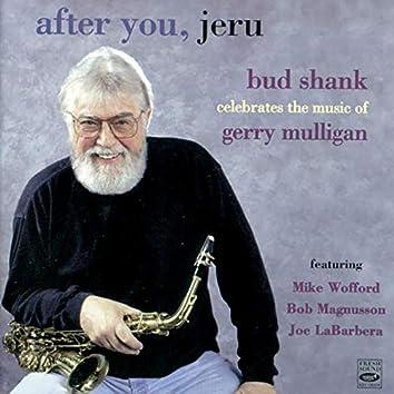 After You Jeru. Bud Shank Celebrates the Music of Gerry Mulligan