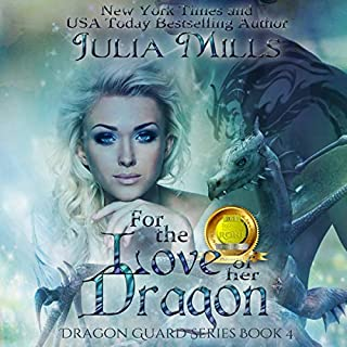For the Love of Her Dragon     Dragon Guard Series, Book 4              By:                                                                                                                                 Julia Mills                               Narrated by:                                                                                                                                 Hollie Jackson                      Length: 7 hrs and 15 mins     20 ratings     Overall 4.7