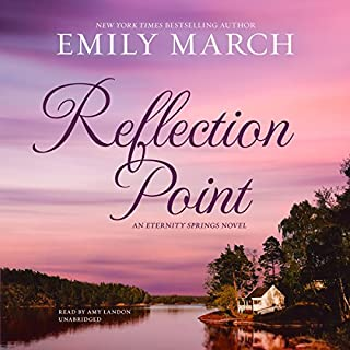 Reflection Point     An Eternity Springs Novel              Written by:                                                                                                                                 Emily March                               Narrated by:                                                                                                                                 Amy Landon                      Length: 10 hrs and 36 mins     Not rated yet     Overall 0.0