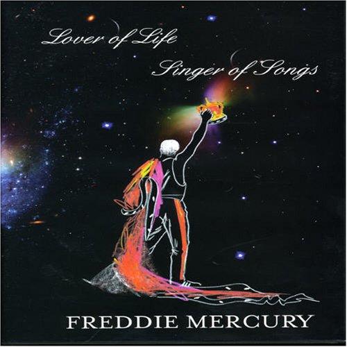 Freddie Mercury: Lover of Life, Singer of Songs