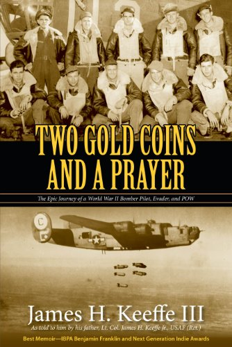 Two Gold Coins and a Prayer: The Epic Journey of a WWII Bomber Pilot and POW