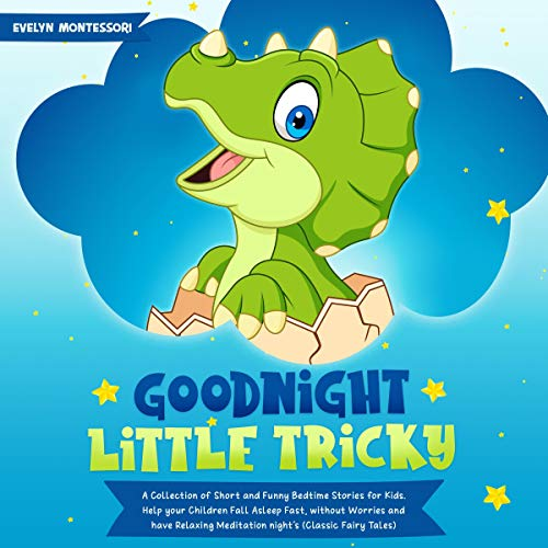 Goodnight Little Tricky: A Collection of Short and Funny Bedtime Stories for Kids. Help Your Children Fall Asleep Fast, Without Worries and Have Relaxing Meditation Night's cover art