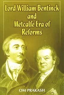Lord William Bentinck and Metcalfe Era of Reforms