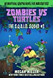 Zombies vs. Turtles: An Unofficial Graphic Novel for Minecrafters (The S.Q.U.I.D. Squad Book 2)