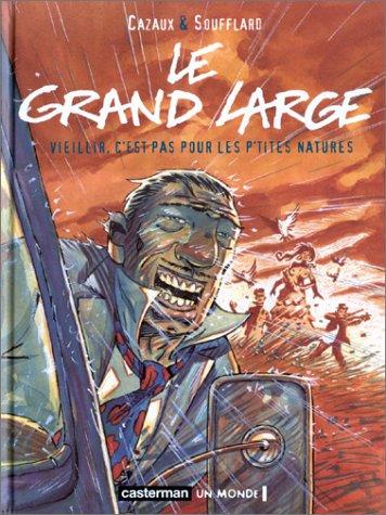 Le Grand Large, tome 1 : Vieillir, c'est pas pour les p'tites natures