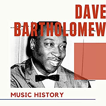 Dave Bartholomew - Music History