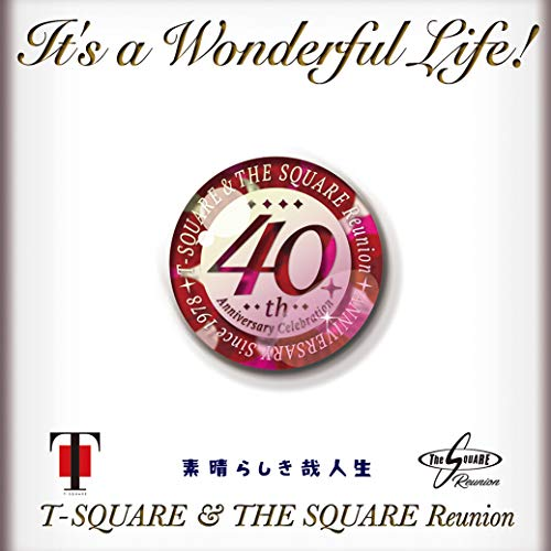 [Album]It's a Wonderful Life! – T-SQUARE & THE SQUARE Reunion[FLAC + MP3]