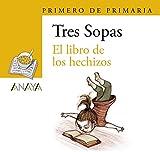 Blíster 'El libro de los hechizos' 1º de Primaria (LITERATURA INFANTIL (6-11 años) - Plan Lector Tres Sopas (Castellano))