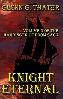 Knight Eternal (Harbinger of Doom Volume 3) (Harbinger of Doom series) by [Glenn G. Thater]