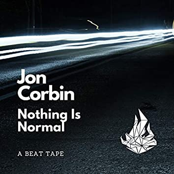 Nothing Is Normal (A Beat Tape)