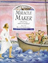 Miracle Maker: A Life of Jesus, Retold and Remembered