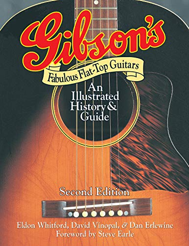 Gibson\'s Fabulous Flat-Top Guitars: An Illustrated History and Guide