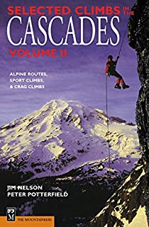 Selected Climbs in the Cascades: Alpine Routes, Sport Climbs, & Crag Climbs