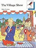 Oxford Reading Tree: Stages 6-10: Robins Storybooks: 7: The Village Show: Village Show