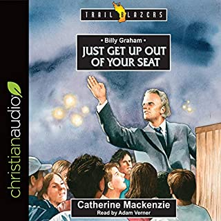 Billy Graham: Just Get Up Out of Your Seat audiobook cover art