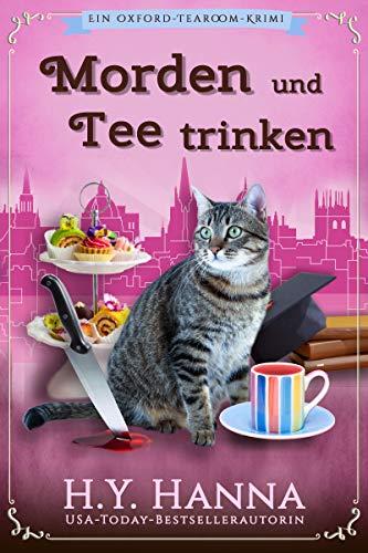 Morden und Tee trinken (Ein Oxford-Tearoom-Krimi 3)