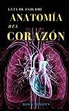 Anatomía del corazón: Guía de estudio (Homo medicus. Guías de estudio para estudiantes de medicina.)