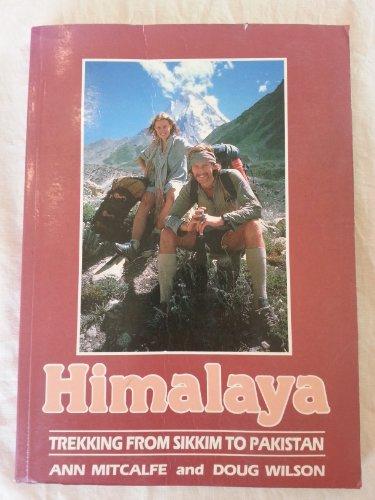 Himalaya: Trekking from Sikkim to Pakistan