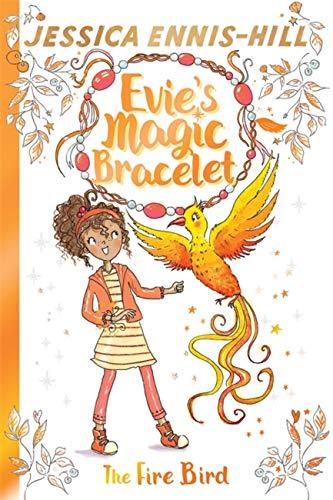 The Fire Bird: Book 6 (Evie's Magic Bracelet)