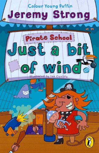 Pirate School: Just a Bit of Wind by Jeremy Strong
