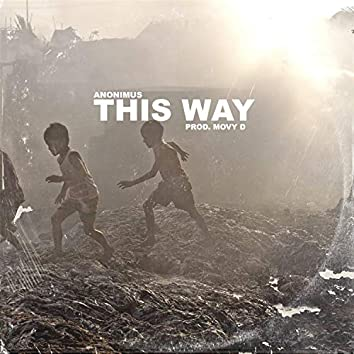 This way (feat. Anonimus)
