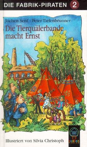 Die Fabrik-Piraten, Bd.2, Die Tierquäler-Bande macht Ernst