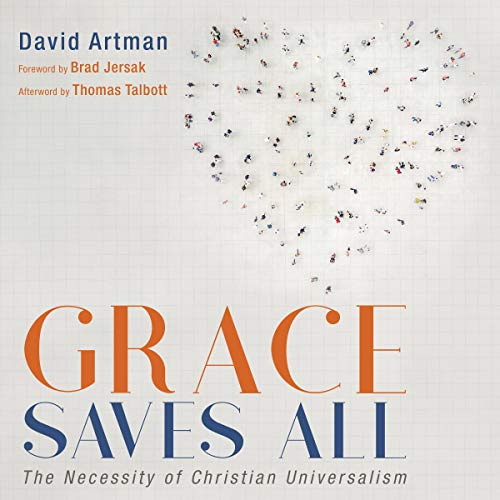 Grace Saves All: The Necessity of Christian Universalism cover art