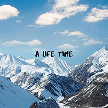 A LIFE TIME