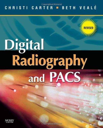 Digital Radiography and PACS - Revised Reprint