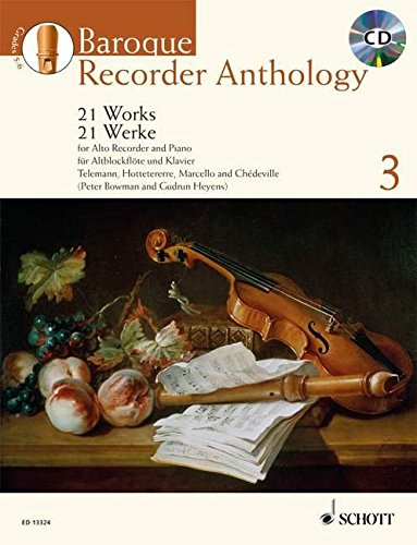 Baroque Recorder Anthology: 21 Works for Treble Recorder with Piano. Vol. 3. Alt-Blockflöte und...