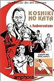 Koshiki-No-Kata. Karaté-Do Kata, tome 3