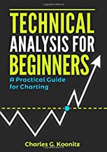 Technical Analysis for Beginners: A Practical Guide for Charting
