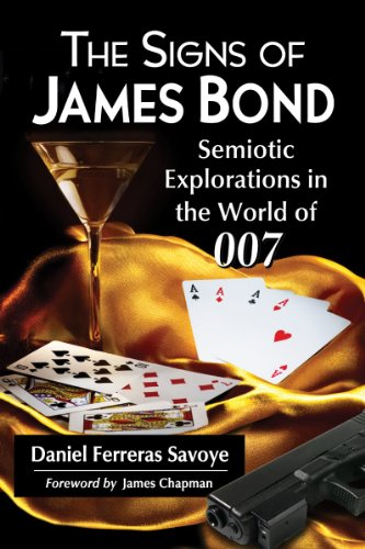 Savoye, D: The Signs of James Bond: Semiotic Explorations in the World of 007