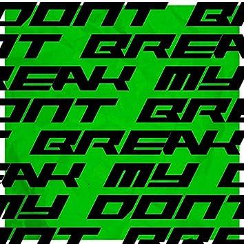 Don't Break My